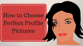 How to Choose Perfect Profile Pictures