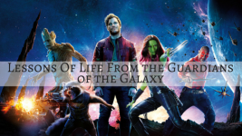 Lessons Of Life From the Guardians of the Galaxy
