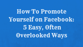 How to Promote Yourself on Facebook